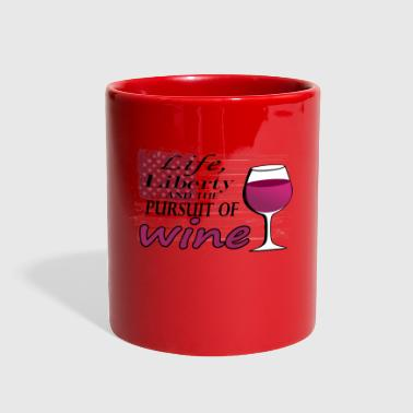 Life, Liberty and the pursuit of WINE - Full Color Mug