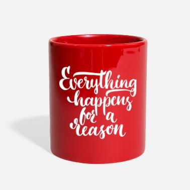 Mug - Everything happens for a reason - Full Color Mug