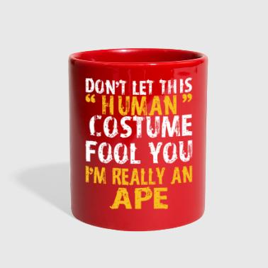 Halloween Dont Human Costume Fool Im Ape - Full Color Mug