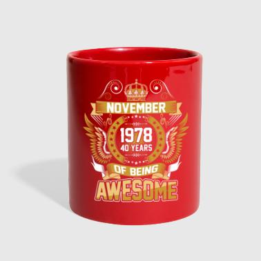 1978 November 1978 40 Years Of Being Awesome - Full Color Mug