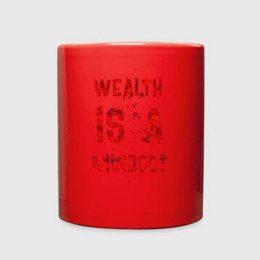 Wealth is a mindset - Full Color Mug