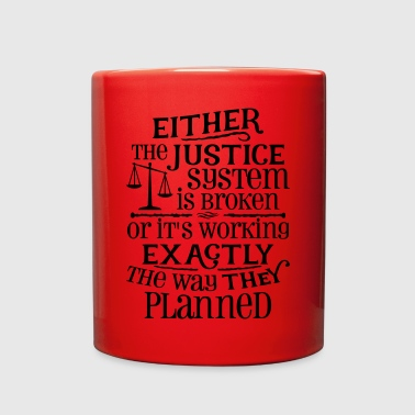 Justice System Is Broken - Full Color Mug