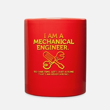 Mechanical Engineering I Am A Mechanical - Full Color Mug