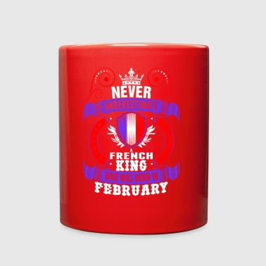 Crown Never Underestimate A French February King - Full Color Mug