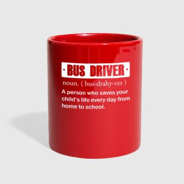 Bus Driver a person who saves your child's - Full Color Mug