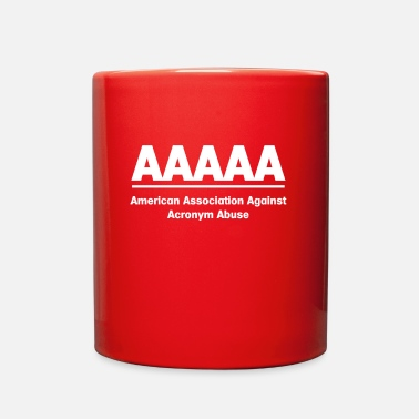 Acronym AAAA American Association Agaisnt Acronym Abuse - Full Color Mug