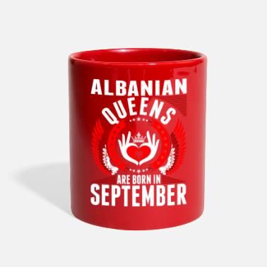 Princess Albanian Queens Are Born In September - Full Color Mug