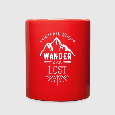 Wanderlust Not all who wander are lost Traveling T Shirt - Full Color Mug