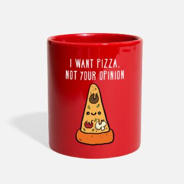 I want pizza, not your opinion Funny T-shirt - Full Color Mug