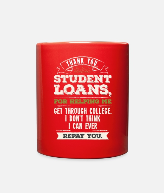 Money Mugs & Cups - Funny Loan - Thank You Student For Helping Me - Full Color Mug red