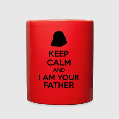 Keep Calm And I Am Your Father - Full Color Mug