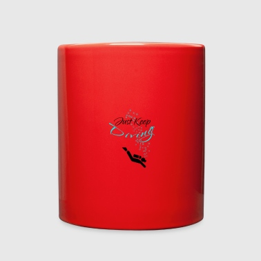 Dive Diving Just Keep Diving - Full Color Mug