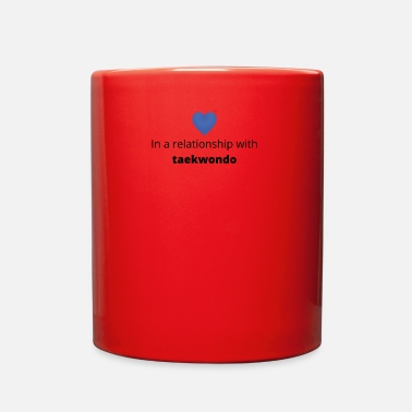 Taekwondo gift single taken relationship with taekwondo - Full Color Mug