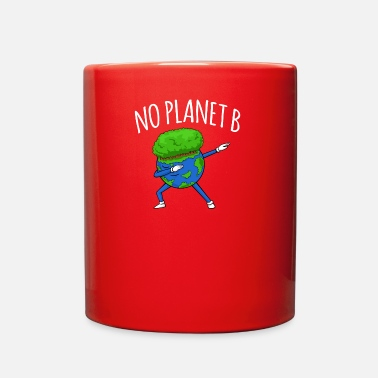 B Day No Planet B - Earth Day - Full Color Mug