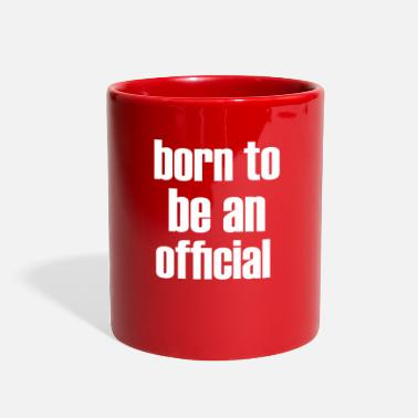 Official Person born to be an official - Full Color Mug