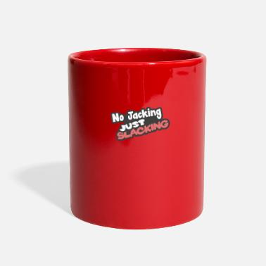 Slack no jacking just slacking - Full Color Mug