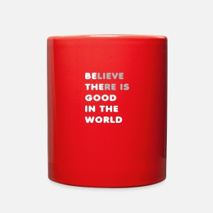 Believe There Is Good In The World Quote Gift Enamel Mug Spreadshirt