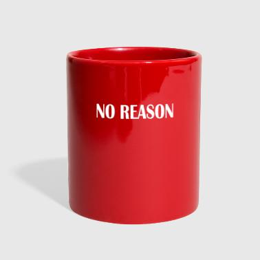 NO REASON - Full Color Mug