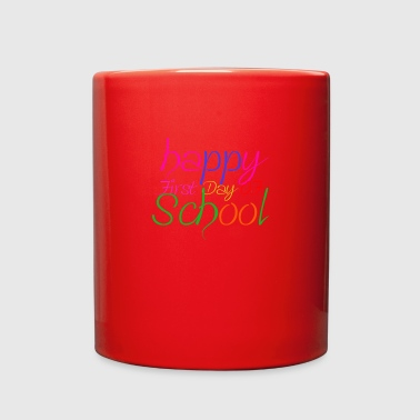 happy first day of school - Full Color Mug