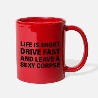 Liverpool Life Is Short Drive Fast Leave A Sexy Corpse - Full Color Mug