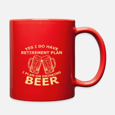 I Do Have A Retirement Plan Drinking Beer Funny Retirement Yes I Do Have A Retirement Plan - Full Color Mug