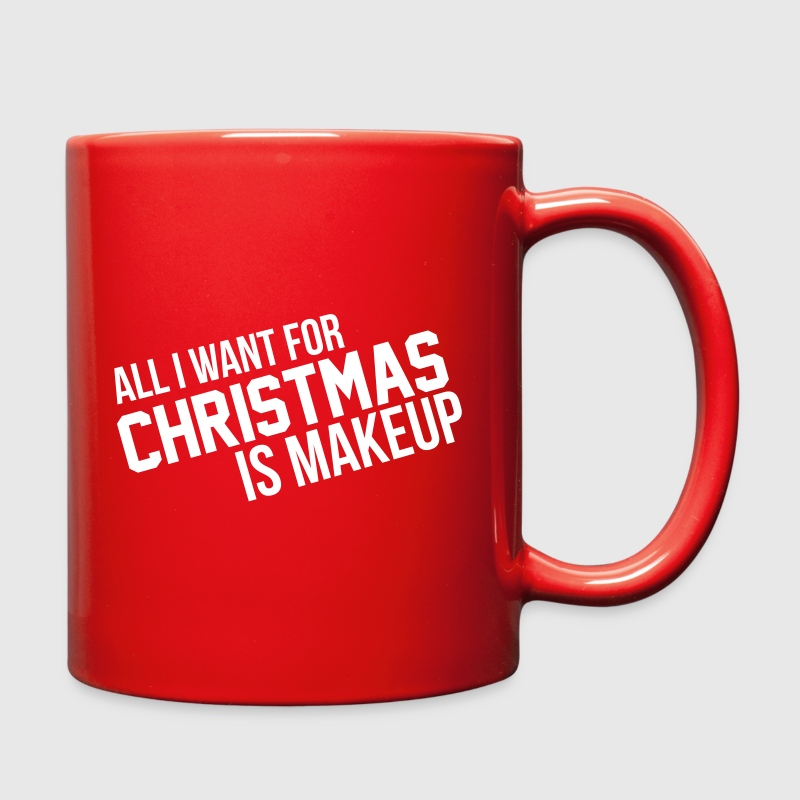 All I want for christmas is makeup - Full Color Mug