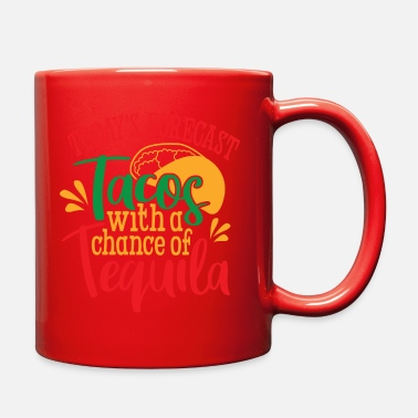 Mexicano Today Forecast Tacos with Tequila - Full Color Mug