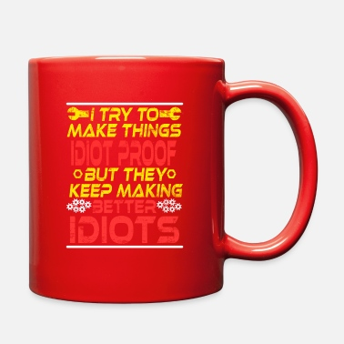 Idiot Are you a Surveyor? I Try To Make Things Idiot - Full Color Mug