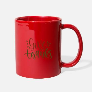 Weather Give thanks - Full Color Mug