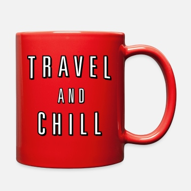 Travel Travel and Chill  (skip netflix) - Full Color Mug
