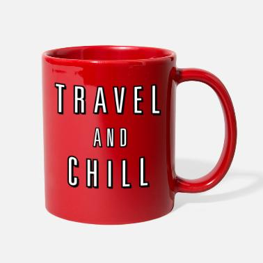 Chill Travel and Chill  (skip netflix) - Full Color Mug