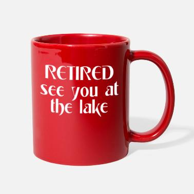 Retired Retired see you at the lake - Full Color Mug