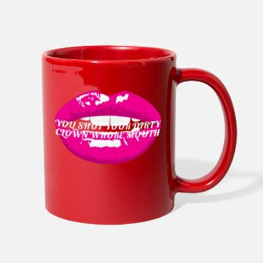 Mouth Shut Shut Your Mouth - Full Color Mug