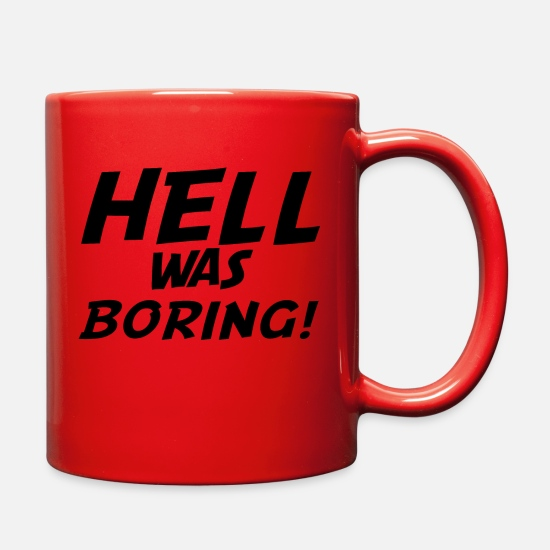 Hell Mugs & Drinkware - Hell was Boring - Full Color Mug red