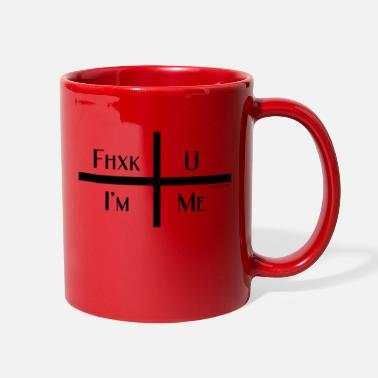 Fhxk U, I'm Me - Full Color Mug