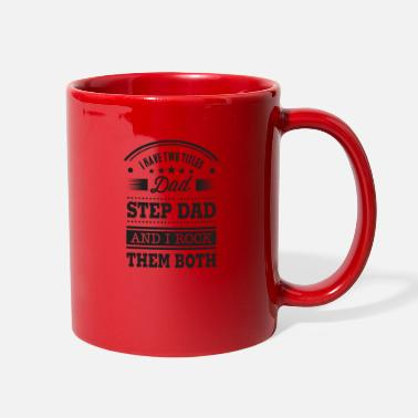 Step I HAVE TWO TITLES DAD AND STEP DAD AND I ROCK THEM - Full Color Mug