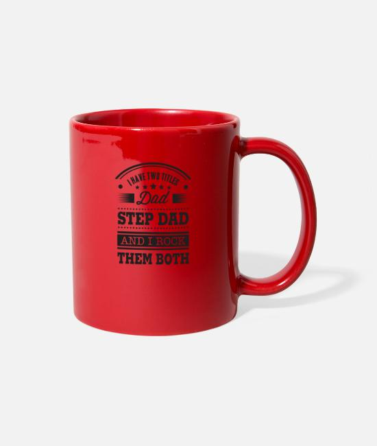 Heart Mugs & Cups - I HAVE TWO TITLES DAD AND STEP DAD AND I ROCK THEM - Full Color Mug red