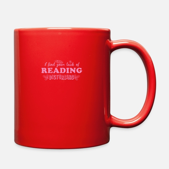 Romantic Mugs & Drinkware - I find your lack of reading disturbing pink - Full Color Mug red