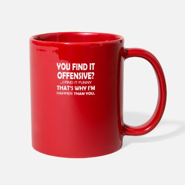 Offensive You Find It Offensive - Full Color Mug