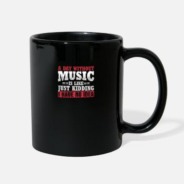 Singer Sarcastic Music Design Quote Day With No Music - Full Color Mug
