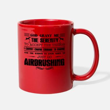 God God Grant Me The Serenity Just Go Airbrushing Mug - Full Color Mug