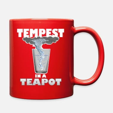 Tempest You know that's all a tempest in a teapot - Full Color Mug