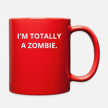 Zombie Funny I'm Totally a Zombie Graphic for Halloween - Full Color Mug