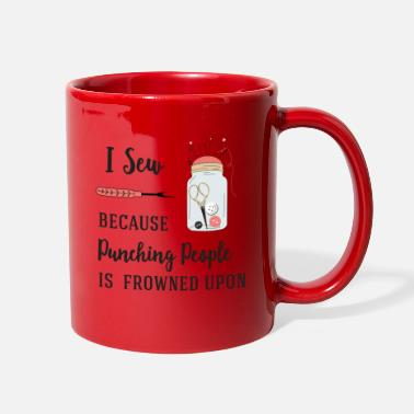 People I sew because punching people is frowned upon - Full Color Mug