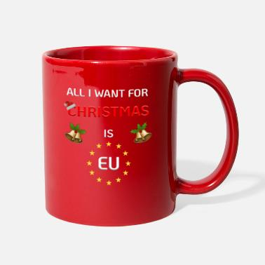 Eu All I Want For Christmas is EU People's Vote Brexi - Full Color Mug