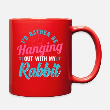 I'd Rather Be Hanging Out With My Rabbit - Full Color Mug