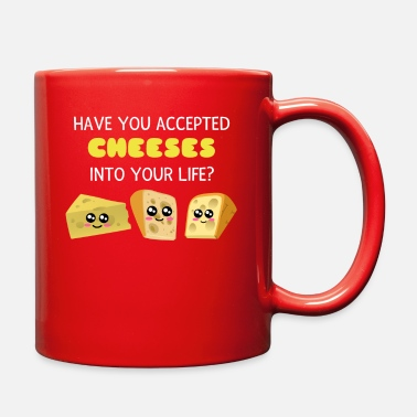 Pun Have You Accepted Cheeses Into Your Life Funny - Full Color Mug