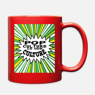 Education Culture Tacky and sparkling Pop Culture Is Out Culture - Full Color Mug