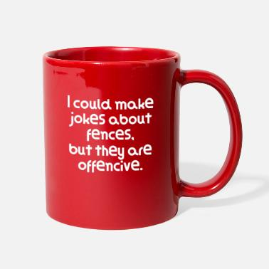 Offence Very Funny Pun Joke I could make jokes about - Full Color Mug