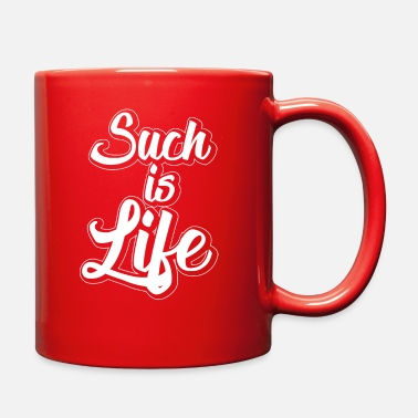 Such Is Life such is life - Full Color Mug